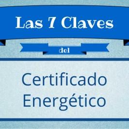 Las 7 claves del Certificado Energético
