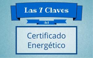 Descripción de los puntos clave del nuevo Certificado de Eficiencia Energética